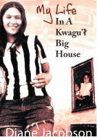 My Life in A Kwagu'l Big House