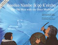 The old man with the otter medicine