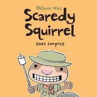 Scaredy Squirrel Goes Camping