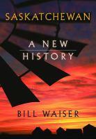 Saskatchewan : a new history