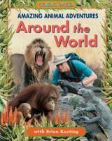 Amazing Animal Adventures Around the World