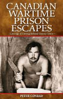 Canadian Wartime Prison Escapes