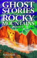 Ghost Stories of the Rocky Mountains, Volume II
