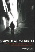 Seaweed on the Street