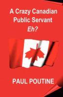 A Crazy Canadian Public Servant-- Eh?