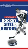 Illustrated Guide to Hockey Sites & History