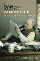 The Man Who Saved Vancouver