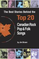 The Best Stories Behind the Top 20 Canadian Rock, Pop, & Folk Songs