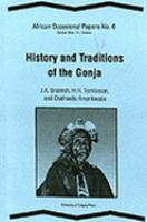 History and Traditions of the Gonja (African Occasional Papers, 0832-8277 ; No. 6)