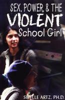 Sex, Power, & the Violent School Girl