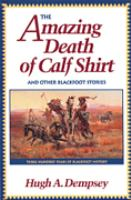 The Amazing Death of Calf Shirt and Other Blackfoot Stories