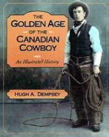 The Golden Age Of The Canadian Cowboy