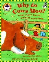 Why Do Cows Moo? and Other Farm Animal Questions