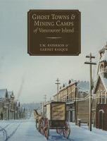 Ghost Towns & Mining Camps of Vancouver Island