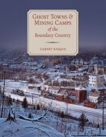 Ghost Towns & Mining Camps of the Boundary Country