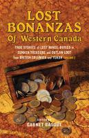 Lost Bonanzas of Western Canada, Volume II