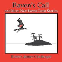 Raven's Call, and More Northwest Coast Stories