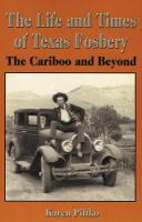 The Life and Times of Texas Fosbery