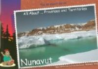 All About Provinces and Territories : Nunavut