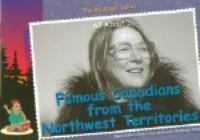 All About-- Famous Canadians From The Northwest Territories