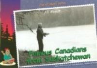 All About-- Famous Canadians From Saskatchewan