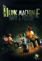The Hunk Machine