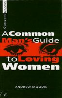 A Common Man's Guide to Loving Women