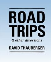Road Trips & Other Diversions
