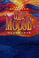 Great Northern Lost Moose Catalogue