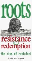 Roots, Resistance, and Redemption