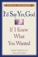I'd Say Yes, God, If I Knew What You Wanted