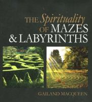 The Spirituality of Mazes & Labyrinths