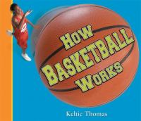 How Basketball Works