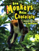 How Monkeys Make Chocolate