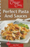 Perfect Pasta and Sauces