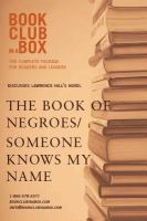 Bookclub-in-a-Box Presents the Discussion Companion for Lawrence Hill's Novel The Book of Negroes/Someone Knows My Name