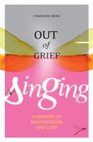 Out of Grief, Singing