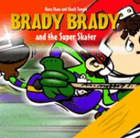 Brady Brady and the Super Skater