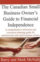 The Canadian Small Business Owner's Guide to Financial Independence