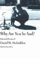 Why Are You So Sad? Selected Poems of David W. McFadden