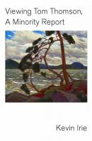 Viewing Tom Thomson, A Minority Report
