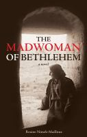The Madwoman Of Bethlehem