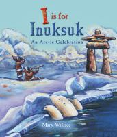I Is for Inuksuk