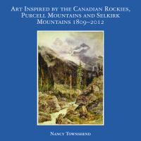 Art Inspired by the Canadian Rockies, Purcell Mountains and Selkirk Mountains
