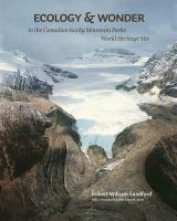 Ecology & Wonder in the Canadian Rocky Mountain Parks World Heritage Site (Ecology and Wonder)