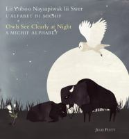 Owls See Clearly at Night : A Michif Alphabet