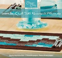 Learn to Quilt Table Runners & Placemats