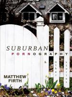 Suburban Pornography, and Other Stories