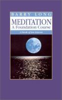 Meditation, A Foundation Course