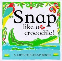 Snap Like A Crocodile!